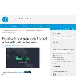 Kumullus©, le langage vidéo interactif à destination des entreprises