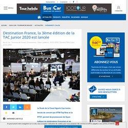 Destination France, la 3ème édition de la TAC Junior 2020 est lancée