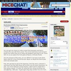 Destination EPCOT: First Impressions - Blogs - MiceChat