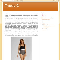 TraceyG - your best destination for liposuction garments at online