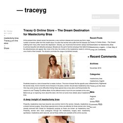 Tracey G Online Store – The Dream Destination for Mastectomy Bras