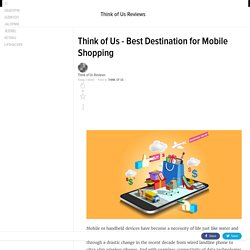 Think of Us - Best Destination for Mobile Shopping