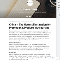China – The Hottest Destination for Promotional Products Outsourcing