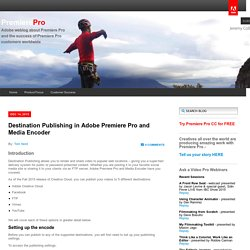 Destination Publishing in Adobe Premiere Pro and Media Encoder