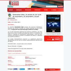 Destination bilan, 2e année du 1er cycle du secondaire, 2e secondaire, recueil d'activités - Éditions Marie-France