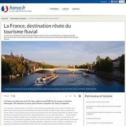 La France, destination rêvée du tourisme fluvial