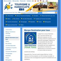 Destination pour tous Tourisme et Handicaps