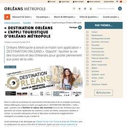 Orléans « Destination Orléans » l'appli touristique d'Orléans Métropole