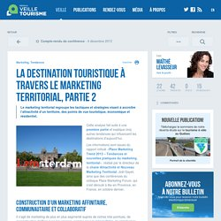 » La destination touristique à travers le marketing territorial, partie 2