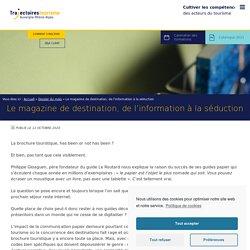 Le magazine de destination, de l'information à la séduction - Trajectoires Tourisme