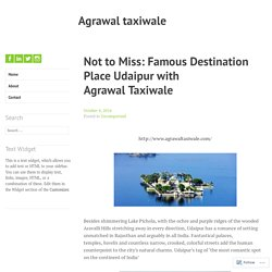 Not to Miss: Famous Destination Place Udaipur with Agrawal Taxiwale – Agrawal taxiwale