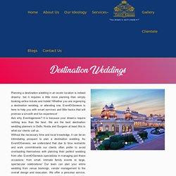 Destination Wedding Planners in Delhi, Noida , Gurgaon India