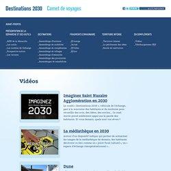 Destinations 2030 - Vidéos