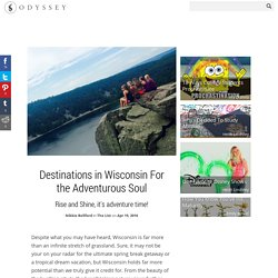 Destinations in Wisconsin For the Adventurous Soul