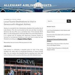 Local Tourist Destinations to Visit in Geneva with Allegiant Airlines