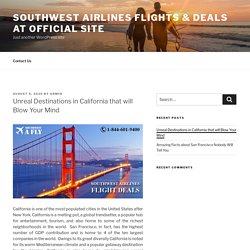 Unreal Destinations in California that will Blow Your Mind – Southwest Airlines flights & deals at official site