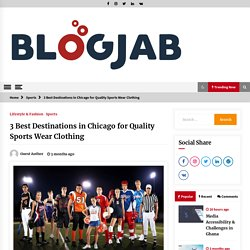 3 Best Destinations in Chicago for Quality Sports Wear Clothing - BlogJab