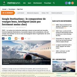 Google Destinations : le comparateur de voyages beau, intelligent (mais pas forcément moins cher)