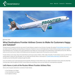 What Destinations Frontier Airlines Covers to Make Its Customers Happy and Satiated?