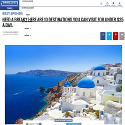 10 Destinations You Can Visit for Under 25 Dollars a Day - Thrillist