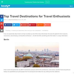 Top Travel Destinations for Travel Enthusiasts - Travefy