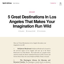 5 Great Destinations In Los Angeles That Makes Your Imagination Run Wild – Spirit Airlines