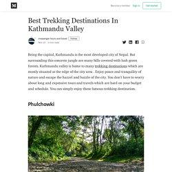 Best Trekking Destinations In Kathmandu Valley - messenger tours and travel - Medium