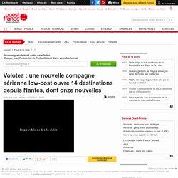 Volotea: une nouvelle compagne aérienne low-cost ouvre 14 destinations depuis Nantes, dont onze