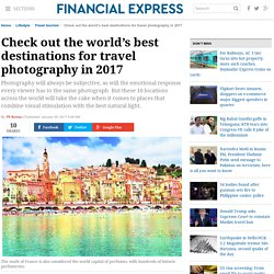 Check out the world's best destinations for travel photography in 2017 - The Financial Express