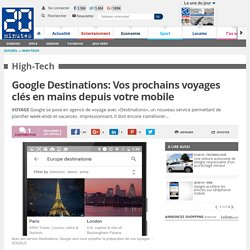 Google Destinations: Vos prochains voyages clés en mains depuis votre mobile