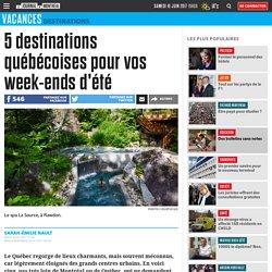 5 destinations québécoises pour vos week-ends d'été