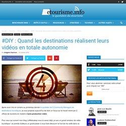 #DIY : Quand les destinations réalisent leurs vidéos en totale autonomie