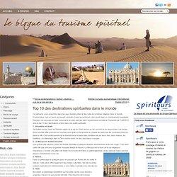 Top 10 des destinations spirituelles dans le monde « Tourisme de ressourcement