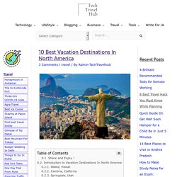 10 Best Vacation Destinations In North America - TechTravelHub