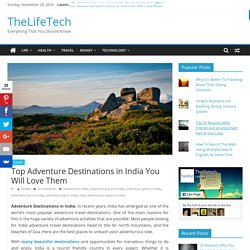 Top Adventure Destinations in India You Will Love Them - TheLifeTech