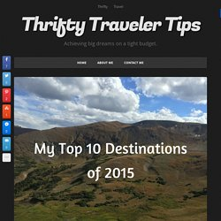 My Top 10 Destinations of 2015 - Thrifty Traveler Tips