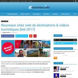 Nouveaux sites web de destinations & vidéos touristiques [été 2017]