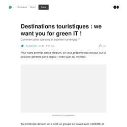 Destinations touristiques : we want your for green IT !