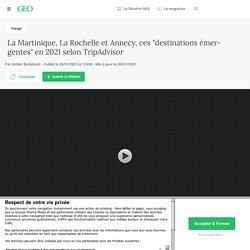 """La Martinique, La Rochelle et Annecy, ces """"destinations émergentes"""" en 2021 selon TripAdvisor..."""
