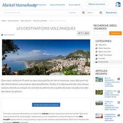 Destinations volcaniques - Visite des plus beaux volcans