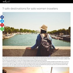 7 safe destinations for solo women travelers