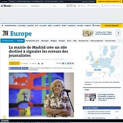 La mairie de Madrid crée un site destiné à signaler les erreurs des journalistes