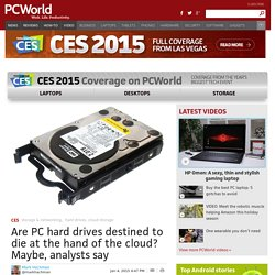 Are PC hard drives destined to die at the hand of the cloud? Maybe, analysts say