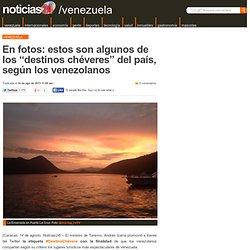 """En fotos: estos son algunos de los """"destinos chéveres"""" del país, según los venezolanos"""