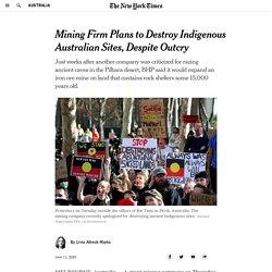 Mining Firm Plans to Destroy Indigenous Australian Sites, Despite Outcry