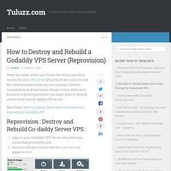 How to Destroy and Rebuild a Godaddy VPS Server (Reprovision)
