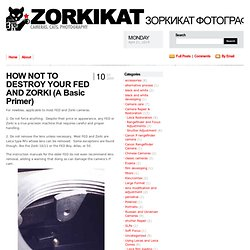 » HOW NOT TO DESTROY YOUR FED AND ZORKI (A Basic Primer) ZorkiKat ЗоркиКат Фотографий