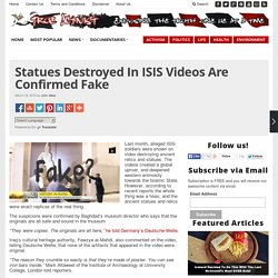 Statues Destroyed In ISIS Videos Are Confirmed Fake