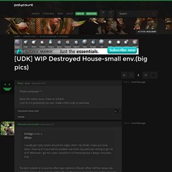 [UDK] WIP Destroyed House-small env.(big pics) - Page 2 — polycount