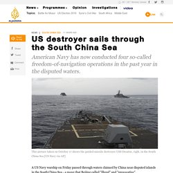 US destroyer sails through the South China Sea - News from Al Jazeera